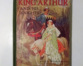 c. 1930's KING ARTHUR And His Knights, Retold by Blanche Winder, Color Illustrations, Great Britain