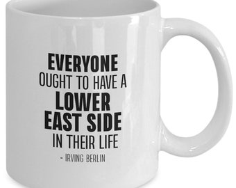 Everyone Ought to Have a Lower East Side New York Coffee Mug