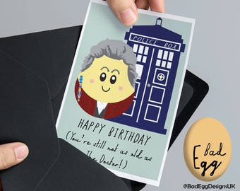 """BadEgg """"Still Not As Old As The Doctor"""" - Peter Capaldi Doctor Who Inspired TV Greetings Card by Bad Egg Designs UK"""