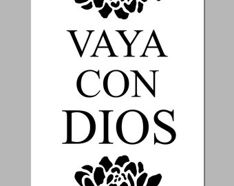 Vaya Con Dios (Go With God in Spanish) - 8x10 Inspirational Quote Print - CHOOSE YOUR COLORS - Shown in Black and White