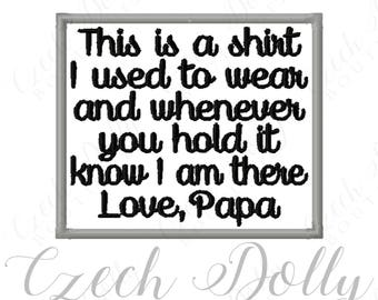 This is a shirt I used to wear Love Papa Iron On or Sew On Patch Memorial Memory Patch for Shirt Pillows