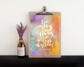 Vincent van Gogh quote, PRINTABLE, I am seeking I am striving, inspirational watercolor quote nursery office study home decor, dorm wall art