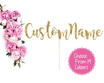 Custom Name Cake Topper, Custom Name Topper, Custom Cake Topper, Custom Topper, Name Topper, Personalized Name Topper