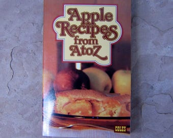 Apple Recipes from A to Z Cookbook by Paula E Nugent Published by Coles Publishing Teronto Canada, 1976 Vintage Cookbook