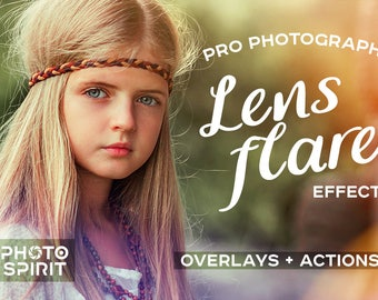 Add A Lens Flare Effect Overlays Photoshop Actions — Package of Overlays in with quick Actions, Photo Collection, Texture Pack Download