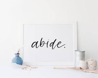 Abide Hand-Lettered Print
