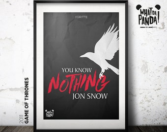 Game of Thrones - You know nothing Jon Snow.