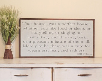 That House Was a Perfect House Wood Distressed Sign JRR Tolkien  Inspirational Home Sign Wooden Framed Art 37 x 19