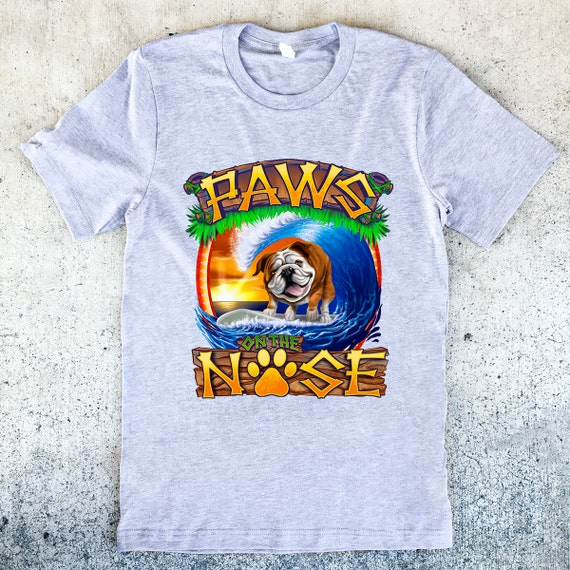 Paws on the Nose Surfing English Bulldog Unisex T-shirt - 3 Color Options - Dog Owner Gift, Bulldog Shirt, English Bulldog Tee, Surf Shirt