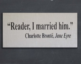 Reader, I Married Him - Jane Eyre - Charlotte Bronte Quote - Wedding Keepsake Burlap covered Cork  Message Board, Memo Board, Pin Board
