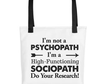 I'm not a psychopath, I'm a High-Functioning Sociopath Tote bag