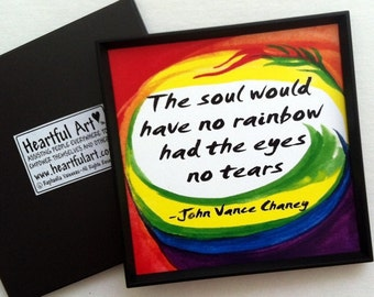 SOUL Would Have No RAINBOW Inspirational Quote Motivational Print Support Rainbow John Chaney Heartful Art by Raphaella Vaisseau
