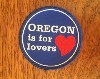 Oregon is For Lovers Patch