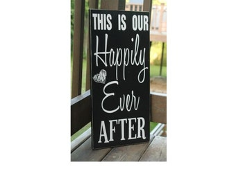 Wood sign - This is our happily ever after - custom wooden sign, wedding decor