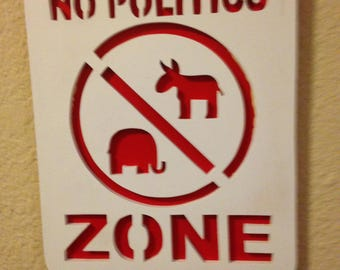 648-Plaque - No Politics Zone