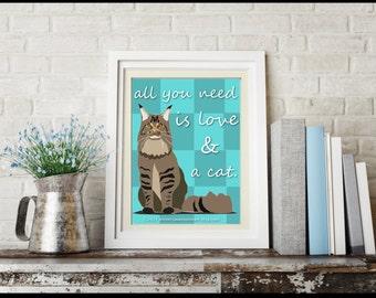 All you need is love and a cat print, cat print, cat quote print, maine coon print, maine coon art, cat prints, cat decor, cat wall art, cat
