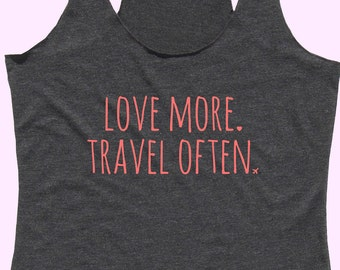 Love More Travel Often - Fit or Flowy Tank
