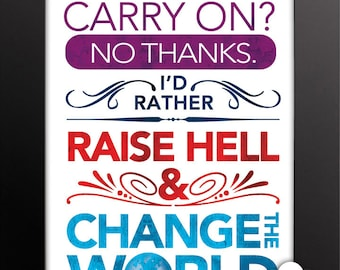 Print: Raise Hell and Change the World — original art print, inspirational