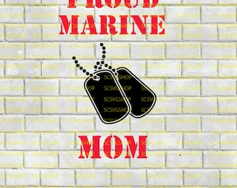 Proud Marine Mom SVG Cut File, USMC, Military Mom, Proud, Dog tags, Cut File, Military, Silhouette File, svg, DIY, Cricut, Vector