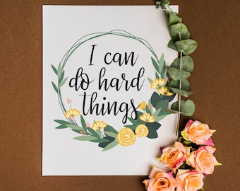 I Can Do Hard Things, Printable Art, Art Prints, Home Decor Prints, Office Decor, Office Art, Digital Prints, Inspirational Words, Wall Art