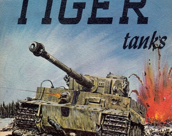The Tiger Tanks (The Armor Series - Volume 1) by Heinz J. Nowarra, Uwe Feist, and Edward T. Maloney