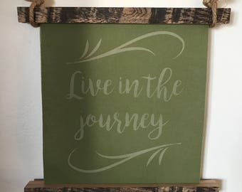 Live in the journey Scroll *FREE US SHIPPING*
