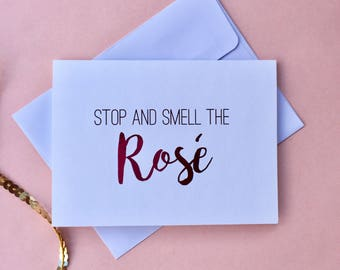 "Pink Foil ""Stop and Smell the Rosé"" Greeting Card"