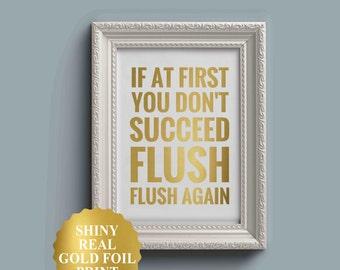 BATHROOM WALL DECOR art, If at first you don't succeed flush again, gold foil print, bathroom wall art, bathroom rules, bedroom wall decor