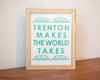 Trenton makes the world takes silkscreen print  New Jersey