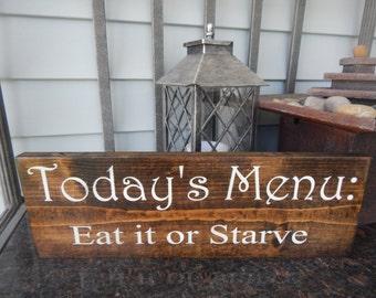 Wood Kitchen Menu Sign, Funny Wood Kitchen Sign, Todays Menu, Eat It Or
