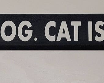 Beware of the dog. Cat is shady too.  18 inch shelf sitter, wooden sign