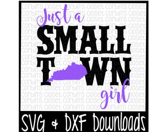 Just A Small Town Girl Kentucky Cut File - DXF & SVG Files - Silhouette Cameo, Cricut