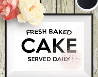 Fresh Baked Cake, served daily, wall art, art, print, sign, farmhouse, country, home decor, decor, typography, gift