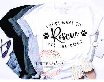 I just want to rescue all the dogs tee, custom dog lover tee, adopt dogs