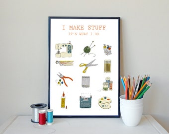 Craft poster, crafty, homemade, I make stuff, it's what i do, wall art, wall decor, illustration, drawing, print, original art print