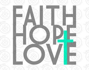 Faith Hope Love SVG DXF JPEG - Christian, T-Shirt, Cross - Silhouette/Cricut Cut File