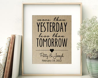 More Than Yesterday Less Than Tomorrow Personalized Burlap Print | Love Quote Anniversary Gift | Gift for Wife Husband Girlfriend Boyfriend
