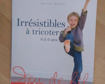 "Book ""Irresistible to knit 0 to 6"" Muriel AGATOR time tamed"