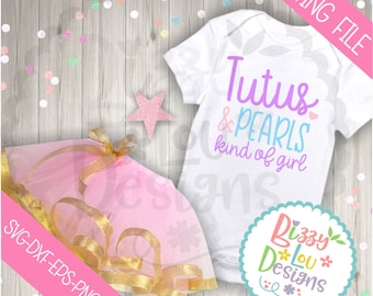 Pearls SVG, DXF, EPS png cut file tutus and pearls svg girl sayings svg cute sayings svg trucks svg girl svg tutu svg  girl tutus svg
