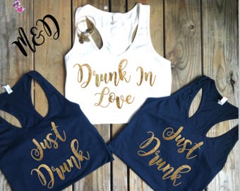 Bachelorette Party Shirts, Drunk in Love, Just Drunk, Flowy Tank Listing, Front Text Only Completely customized, Racerback Neck