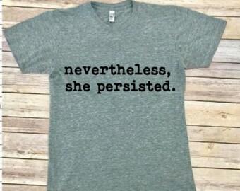 Nevertheless, she persisted shirt - Elizabeth Warren - Feminist Shirt - Unisex Adult Shirt - Women's Shirt - Men's Shirt