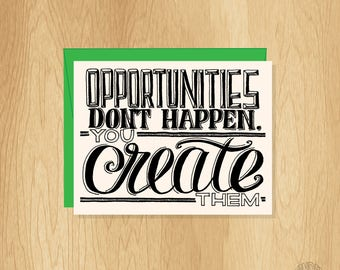 Hand Lettered Create Opportunities Card, Motivational Card, Inspirational Card