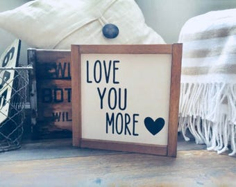 Love you more, Love you sign, gift for couples, anniversary gift, gift for her, Farmhouse Decor, Rustic Wood Sign