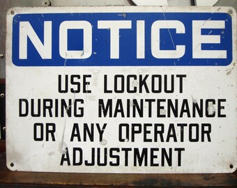 Vivid Vintage Good Condition Metal Rustic Factory Industrial Notice Use Lockout During Maintenance or Any Operator Adjustment Sign