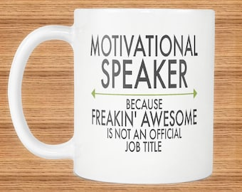 Freakin Awesome Motivational Speaker Mug Gift ~Because Freakin Awesome Is Not An Official Job Title ~ Mugs With Funny Sayings