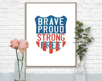 Brave Proud Strong Free Digital Print • Patriotic US American Instant Download • Home Decor Wall Art • Printable Artwork