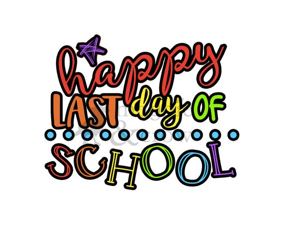 happy last day of school svg end of school svg summer svg rh etsy com happy last day of school clipart last day of school free clip art