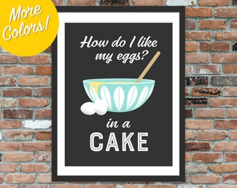 How do I like my eggs? In a cake - Cathrineholm Vintage Lotus Print, Kitchen Sign