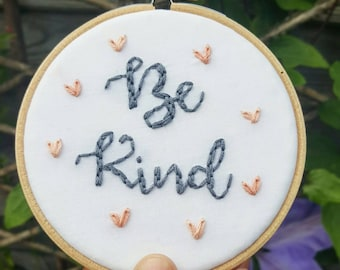 Embroidery HOOP art, embroidery hoop, Be Kind, Quote Wall Art, Wall Art, Home Decor, Be Kind art, gift for her, inspirational quote,