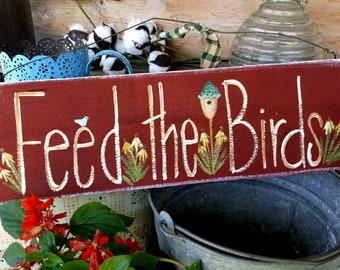 Feed the birds sign,rustic wall sign,gift for friends,outdoor wooden sign,Mary poppins,gardening gift,Disney decor,garden sign,bird house